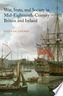 War  State  and Society in Mid Eighteenth Century Britain and Ireland
