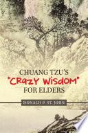 Chuang Tzu   s    Crazy Wisdom    for Elders