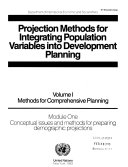Projection Methods For Integrating Population Variables Into Development Planning Methods For Comprehensive Planning Module 1 Conceptual Issues And Methods For Preparing Demographic Projections Module 2 Methods For Preparing School Enrolment Labour Force And Employment Projections Module 3 Techniques For Preparing Projections Of Household And Other Incomes Household Consumption And Savings And Government Consumption And Investment