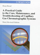A Practical Guide to the Care  Maintenance and Troubleshooting of Capillary Gas Chromatographic Systems