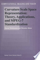 Curvature Scale Space Representation  Theory  Applications  and MPEG 7 Standardization
