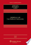 Criminal Law  : Case Studies and Controversies