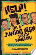 Help! I'm a Junior High Youth Worker!