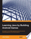 Learning Java by Building Android Games Book