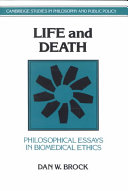 Life and Death: Philosophical Essays in Biomedical Ethics