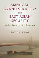 American Grand Strategy And East Asian Security In The Twenty First Century