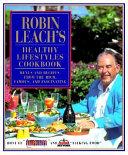 Robin Leach s Healthy Lifestyles Cookbook