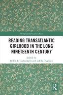 Reading Transatlantic Girlhood in the Long Nineteenth Century