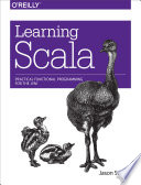 Learning Scala  : Practical Functional Programming for the JVM