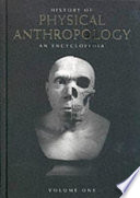 """History of Physical Anthropology"" by Department of Anthropology Queens College Frank Spencer, Frank Spencer"