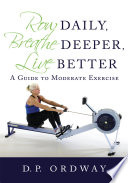 Row Daily  Breathe Deeper  Live Better Book PDF