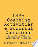 Life Coaching Activities and Powerful Questions