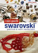 Swarovski, perline e vetri veneziani