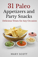 31 Paleo Appetizers and Party Snacks Book