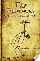 Tale Feathers  : A Celebration of Birds, Birders and Bird Watching