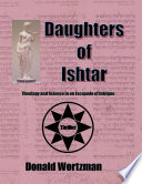 Daughters of Ishtar  Theology and Science in an Escapade of Intrigue