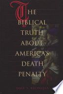The Biblical Truth About America S Death Penalty