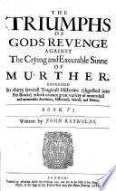 The Triumphs of Gods Revenge Against the Crying and Execrable Sinne of     Murther     The Fourth Edition  Etc Book