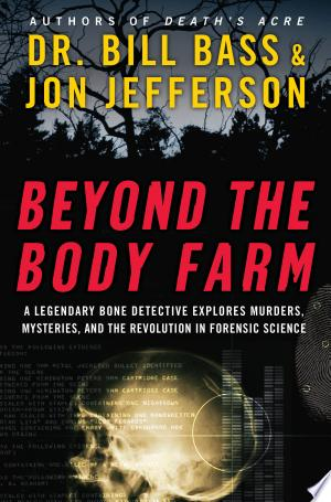 Download Beyond the Body Farm online Books - godinez books