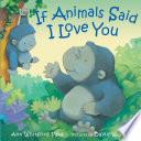 If Animals Said I Love You Book PDF