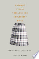 Catholic Sexual Theology and Adolescent Girls