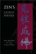 Zen s Chinese Heritage