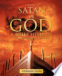 Satan Vs. God  : A Brief History