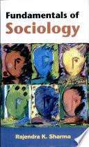 """Fundamentals of Sociology"" by Rajendra Kumar Sharma"