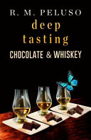 Deep Tasting Chocolate and Whiskey