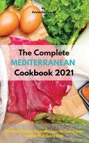 The Complete Mediterranean Cookbook 2021