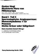 Illustrierte Flora von Mitteleuropa: Angiospermae: Monocotyledones 1. Teil 3: Poaceae (Echte Gräser oder Süssgräser)