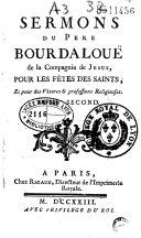 Sermons du père Bourdalouë de la Compagnie de Jésus, pour les fêtes des Saints