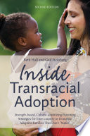 """Inside Transracial Adoption: Strength-based, Culture-sensitizing Parenting Strategies for Inter-country or Domestic Adoptive Families That Don't"