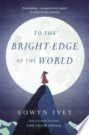 To the Bright Edge of the World Book