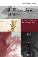Oil  Illiberalism  and War