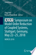 IUTAM Symposium on Model Order Reduction of Coupled Systems  Stuttgart  Germany  May 22   25  2018