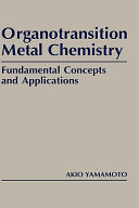 Organotransition metal chemistry : fundamental concepts and applications