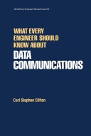 What Every Engineer Should Know about Data Communications