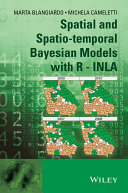 Spatial and Spatio temporal Bayesian Models with R   INLA
