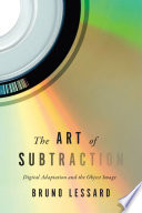 The Art of Subtraction  : Digital Adaptation and the Object Image