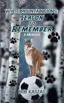 White Mountain Lions: Season to Remember