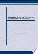 Metastable  Mechanically Alloyed and Nanocrystalline Materials 2003