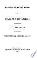 Rules and regulations to be observed by all servants employed on the Shrewsbury and Hereford Railway