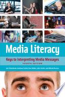 Media Literacy Keys To Interpreting Media Messages 4th Edition