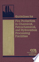 Guidelines for Fire Protection in Chemical  Petrochemical  and Hydrocarbon Processing Facilities