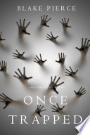 Once Trapped  A Riley Paige Mystery   Book 13