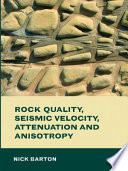 Rock Quality  Seismic Velocity  Attenuation and Anisotropy