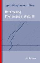 Hot Cracking Phenomena in Welds III