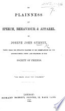 On Plainness of speech  behaviour and apparel     Taken from        Observations on the distinguishing views     of the Society of Friends
