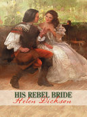 His Rebel Bride Book